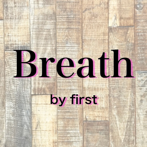 Breath by first